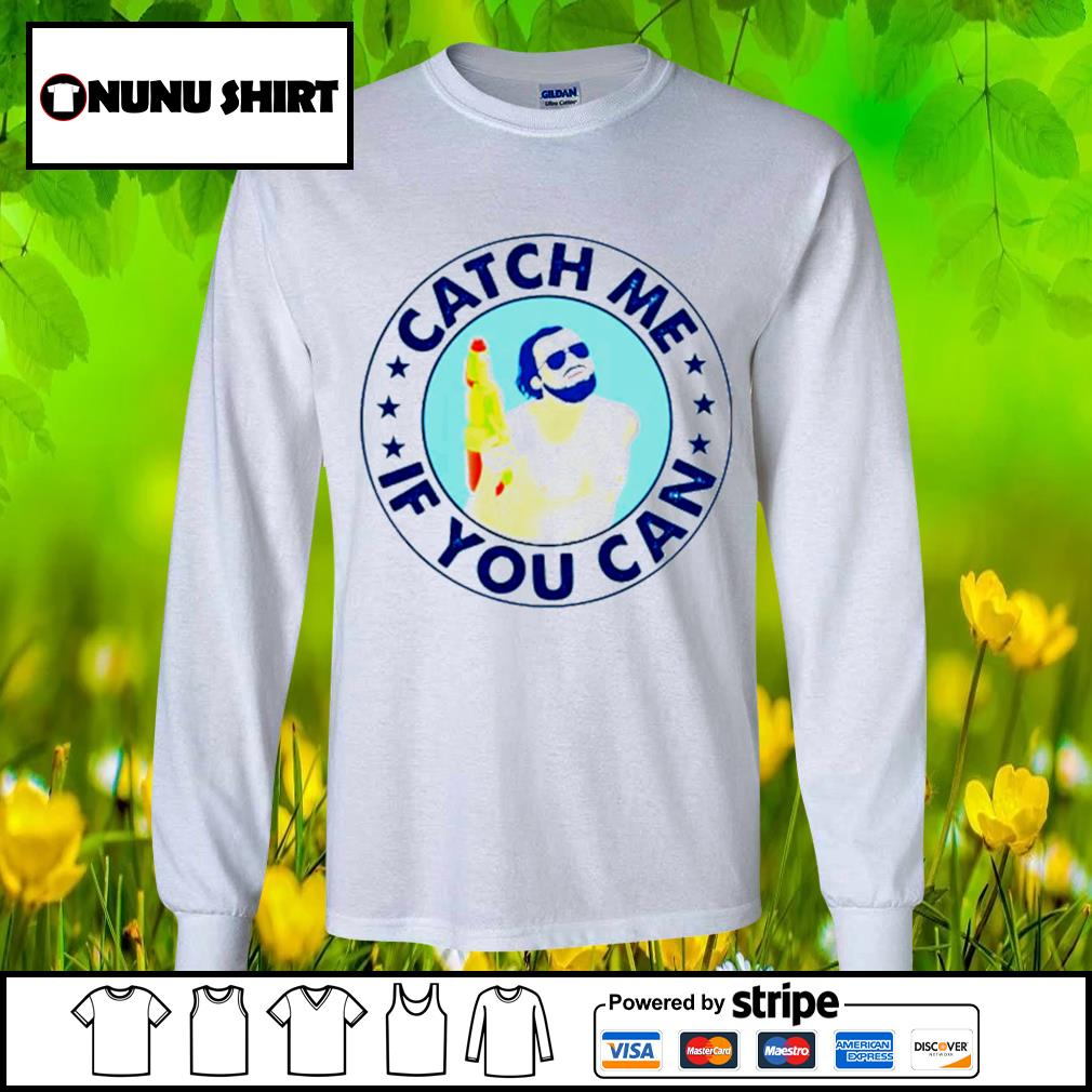 Catch me if you can s longsleeve-tee