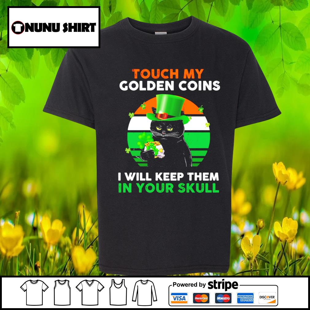 Touch my golden coins I will keep them in your skull St.Patrick's Day s youth-shirt