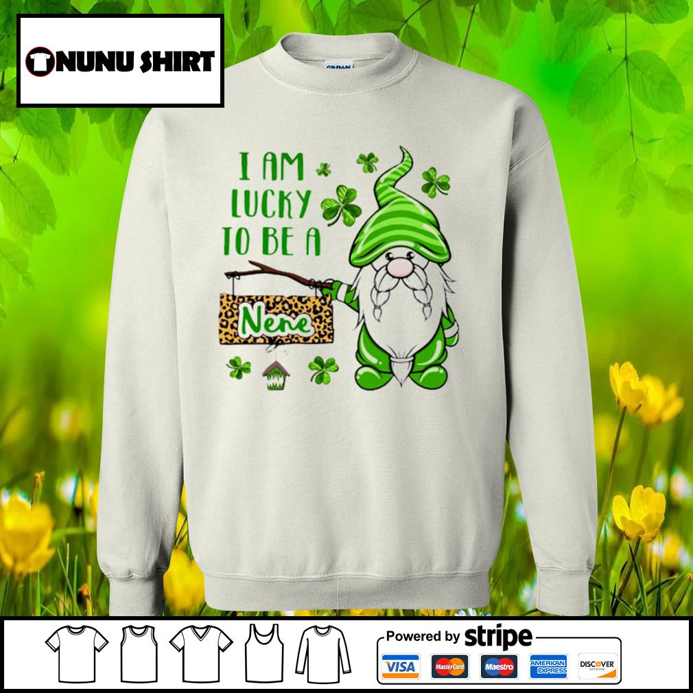 St.Patrick's Day Gnome I am lucky to be a nene s sweater