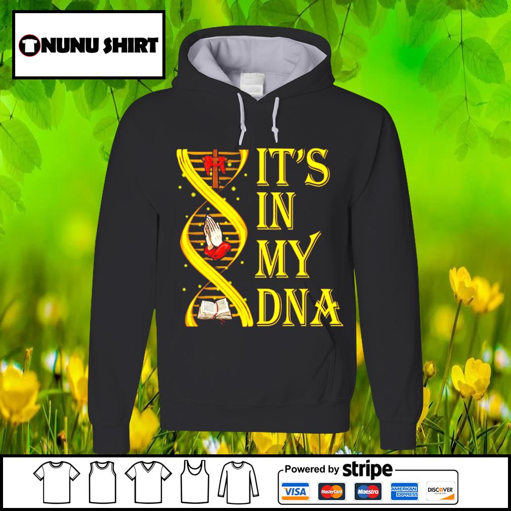 It's in my DNA s hoodie