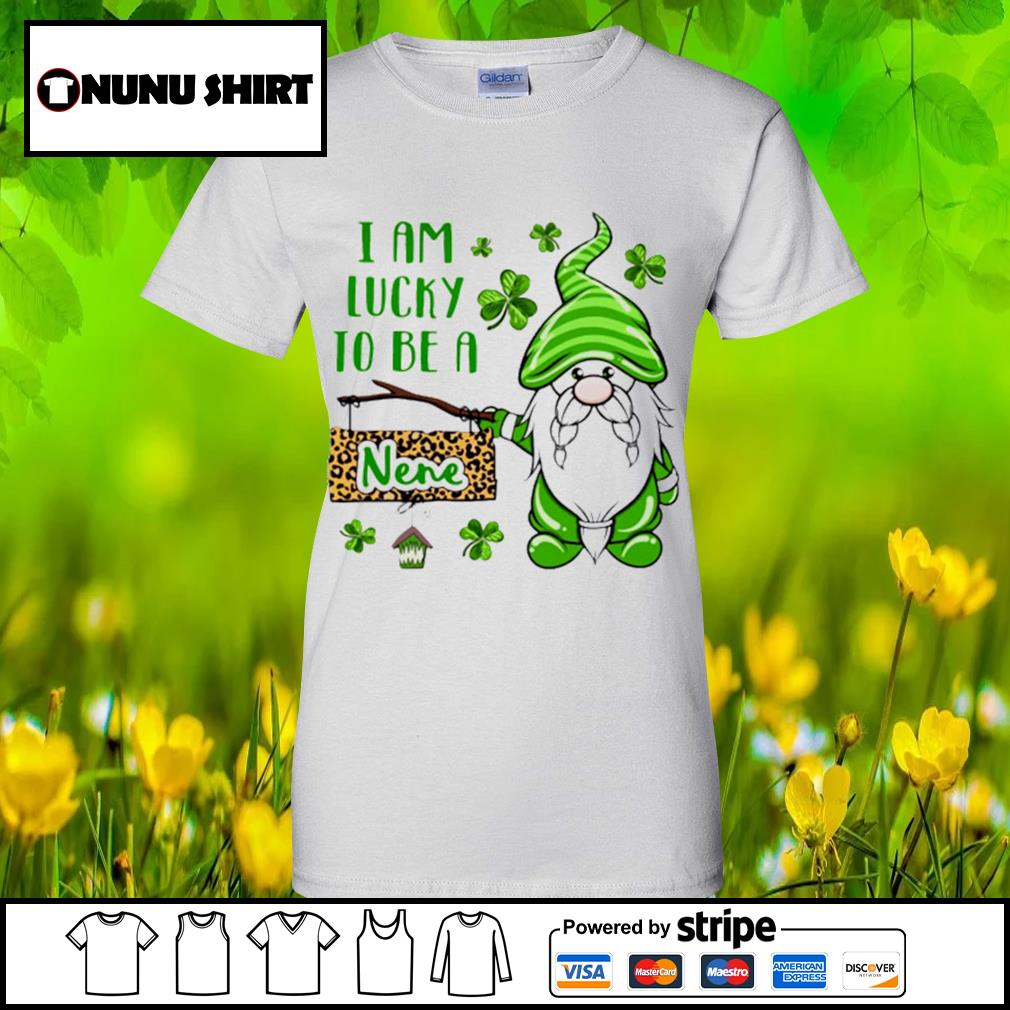 St.Patrick's Day Gnome I am lucky to be a nene s ladies-tee