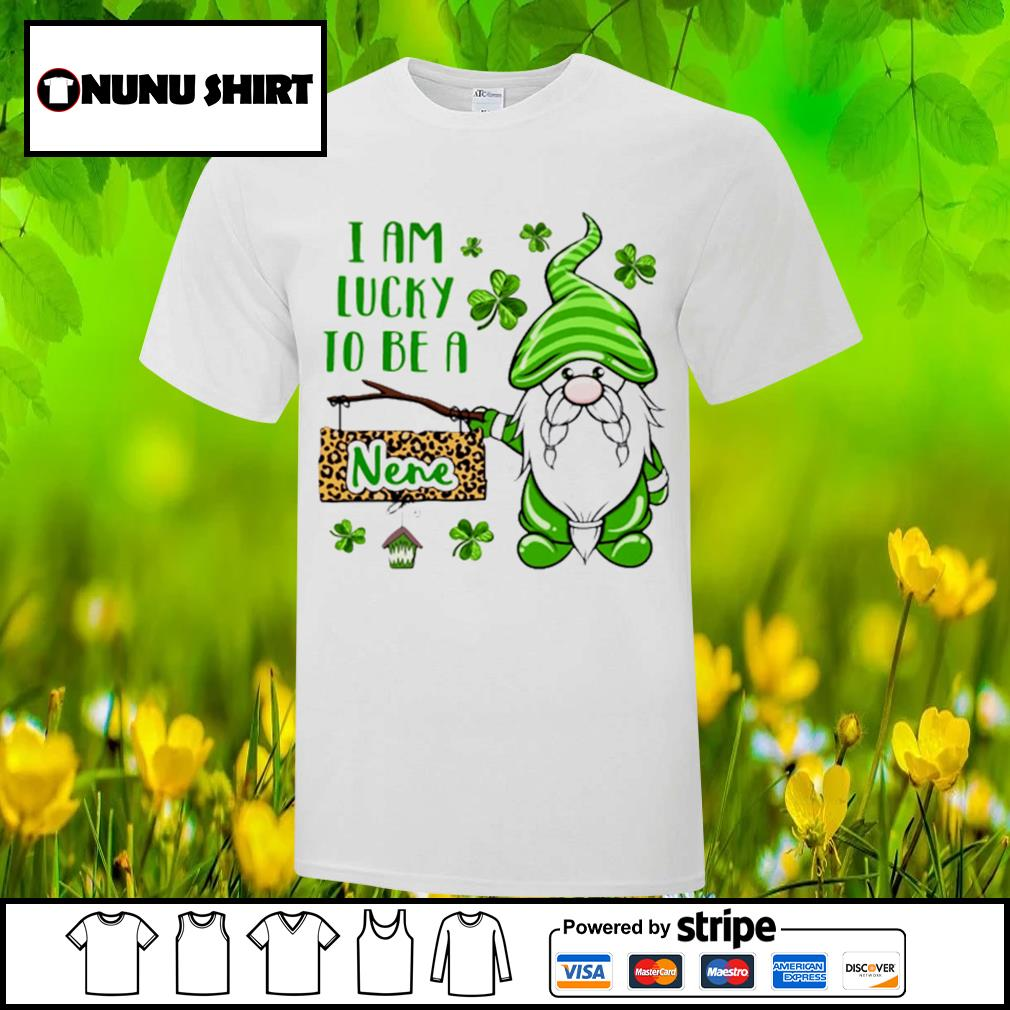 St.Patrick's Day Gnome I am lucky to be a nene shirt