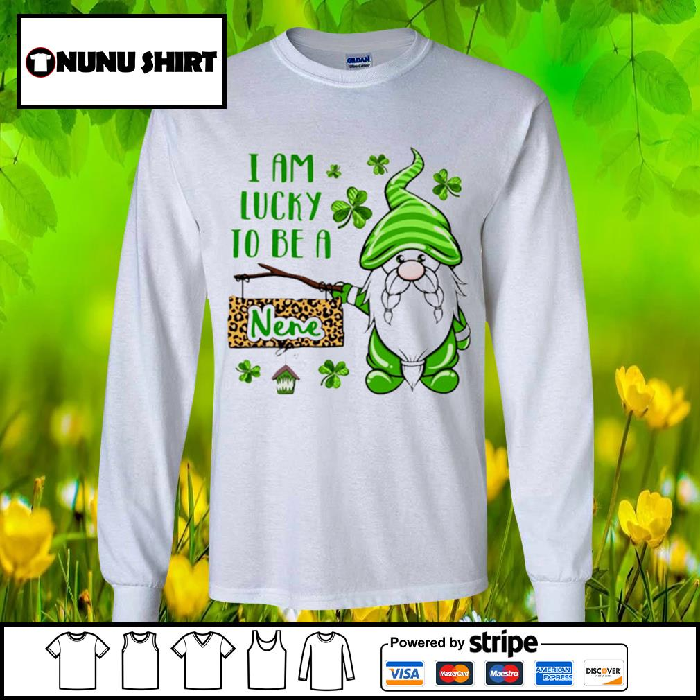 St.Patrick's Day Gnome I am lucky to be a nene s longsleeve-tee