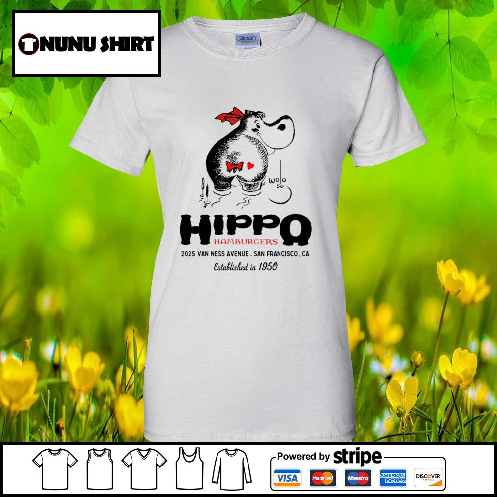 Hippo hamburgers 2025 van ness avenue San Francisco s ladies-tee