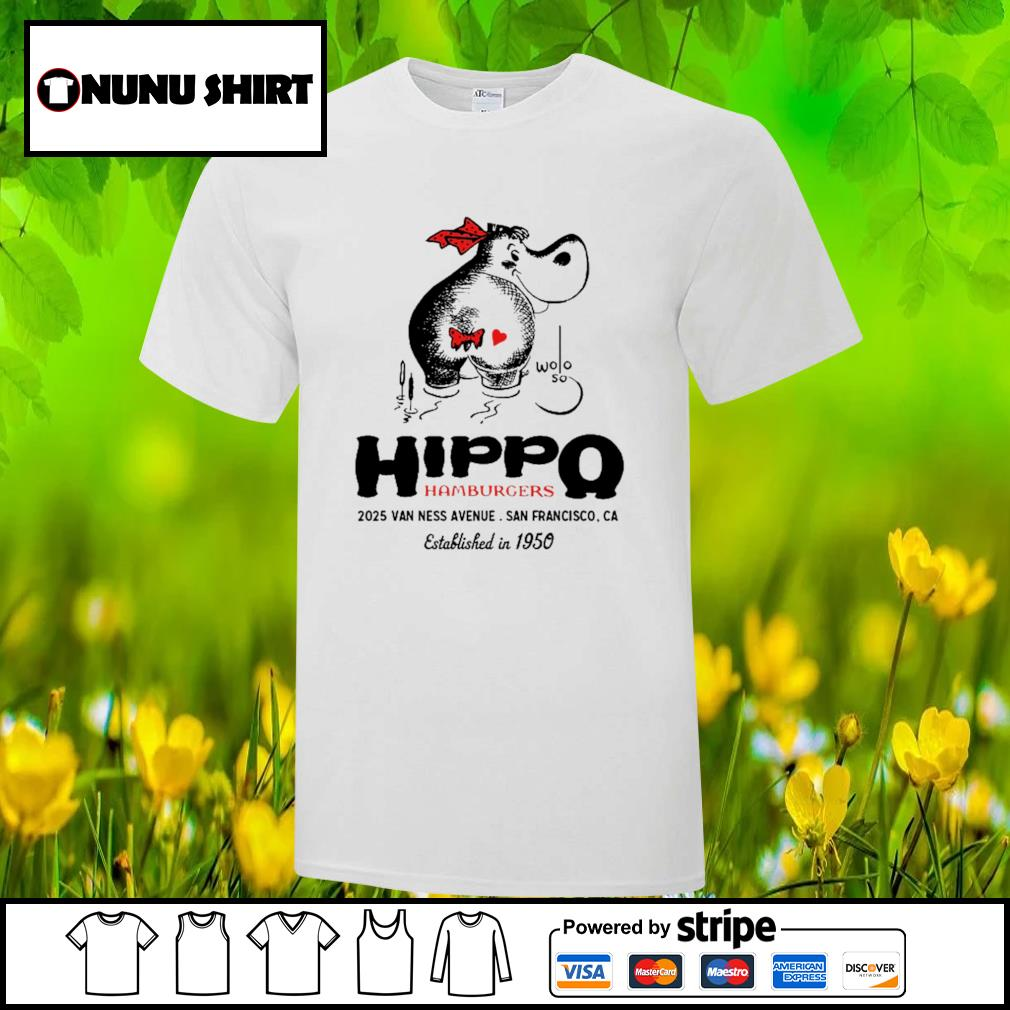 Hippo hamburgers 2025 van ness avenue San Francisco shirt