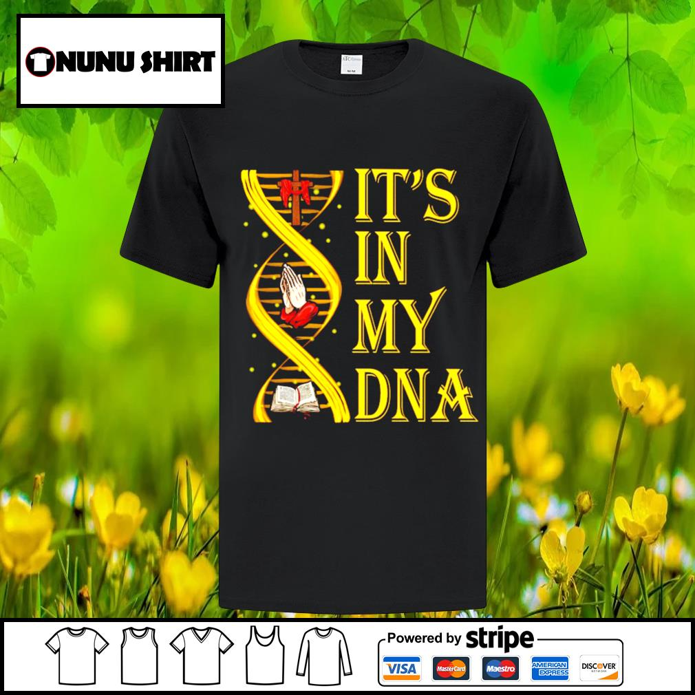It's in my DNA shirt