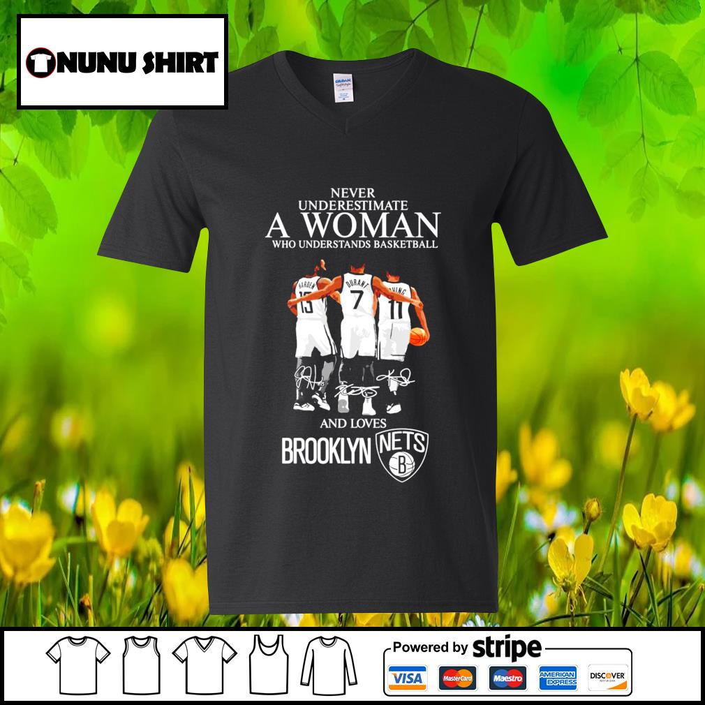 Never underestimate a woman who understands basketball and lovers Brooklyn signature s v-neck t-shirt