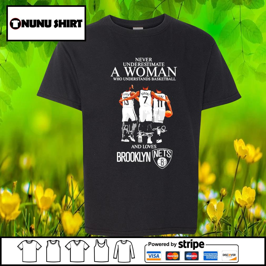 Never underestimate a woman who understands basketball and lovers Brooklyn signature s youth-shirt