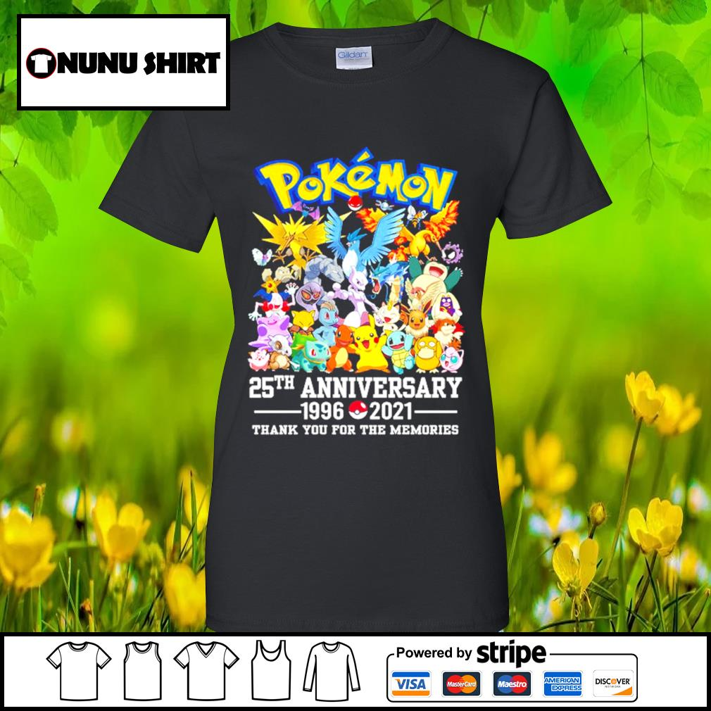 Pokemon 25th anniversary 1996-2021 thank you for the memories t-s ladies-tee