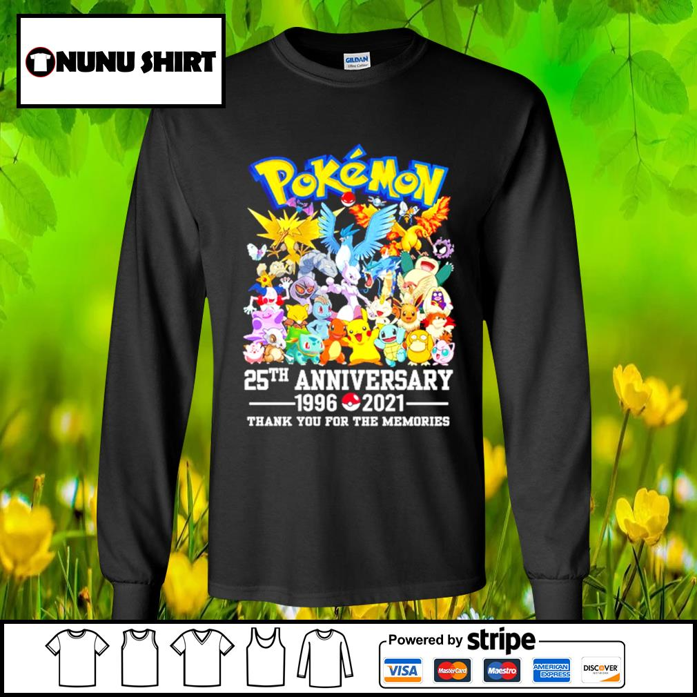 Pokemon 25th anniversary 1996-2021 thank you for the memories t-s longsleeve-tee