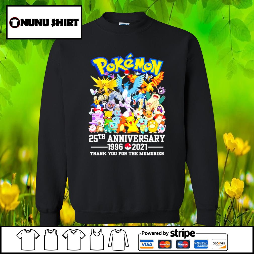 Pokemon 25th anniversary 1996-2021 thank you for the memories t-s sweater