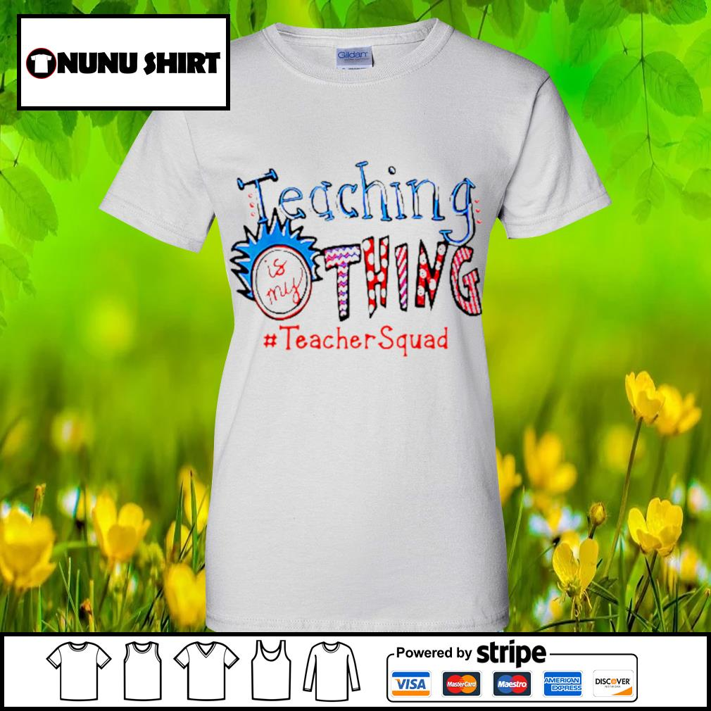 Teaching is my thing #teachersquad s ladies-tee