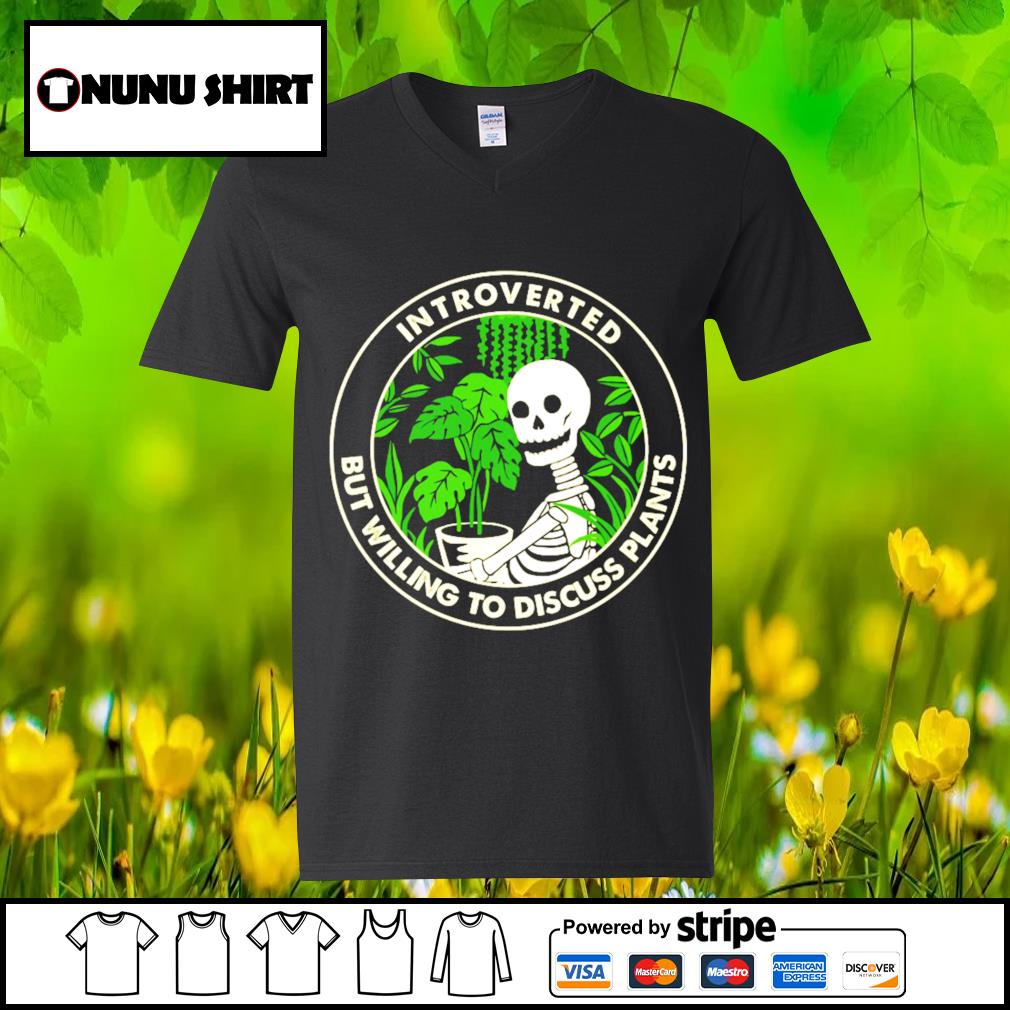 Skellington Introverted but willing to discuss plants s v-neck t-shirt