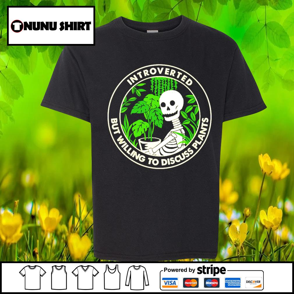 Skellington Introverted but willing to discuss plants s youth-shirt