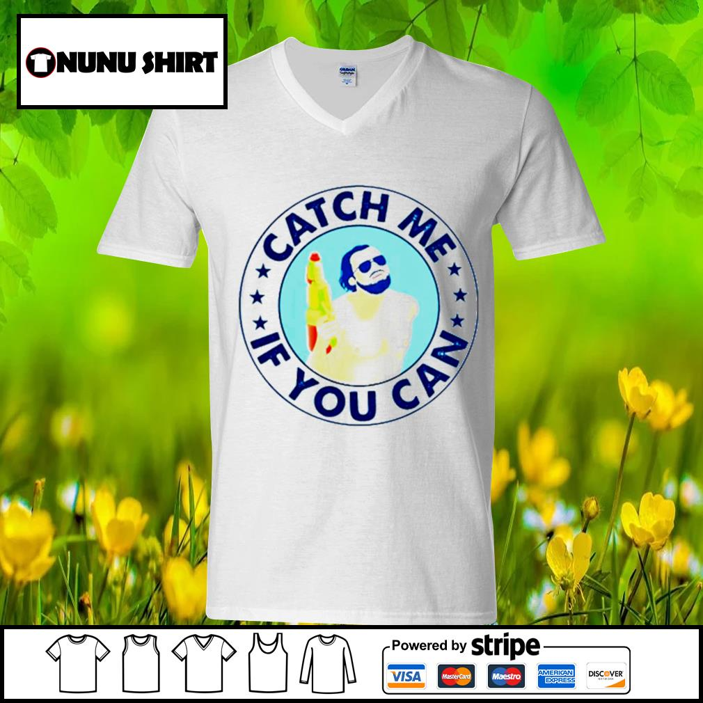 Catch me if you can s v-neck t-shirt