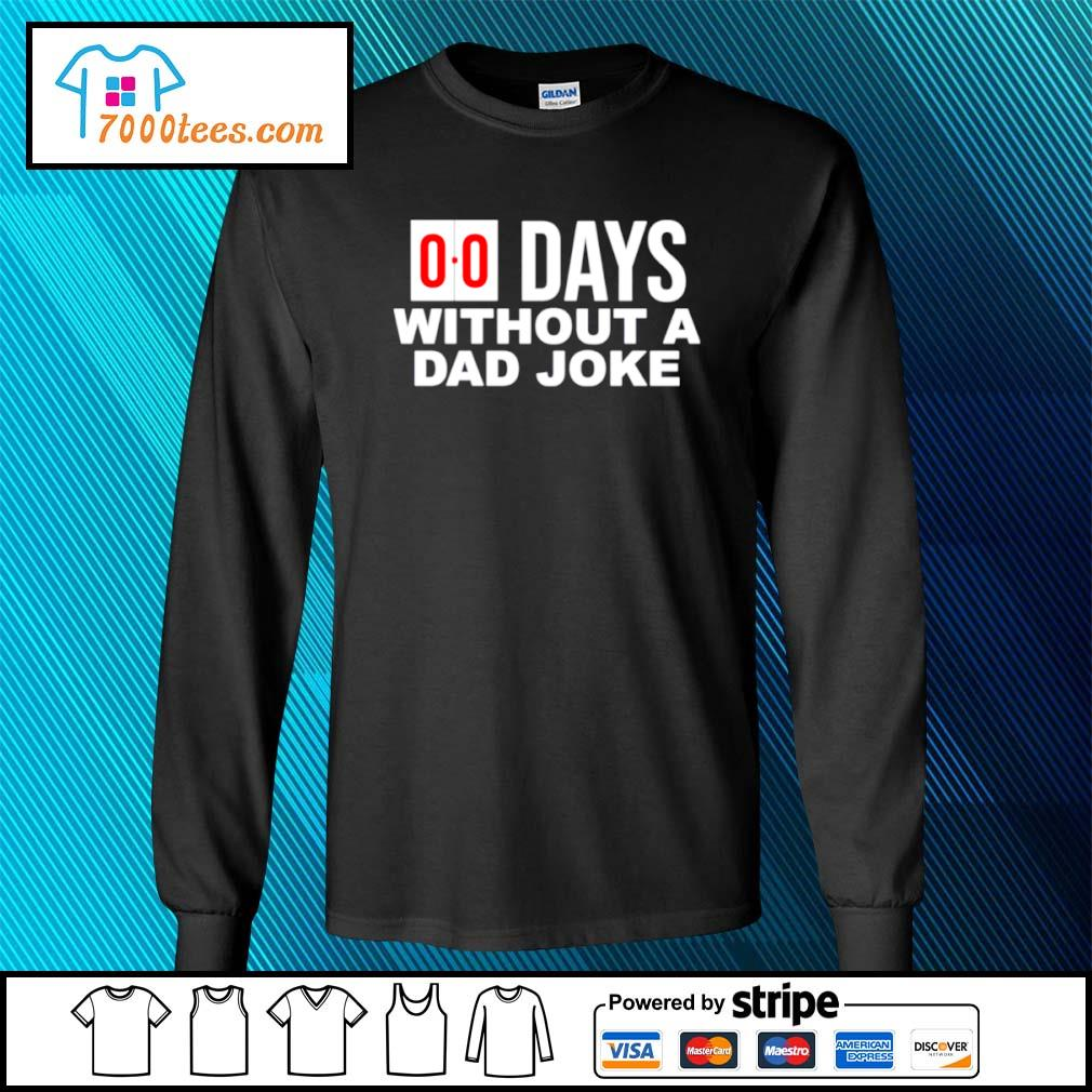 00 Days without a dad joke s longsleeve-tee