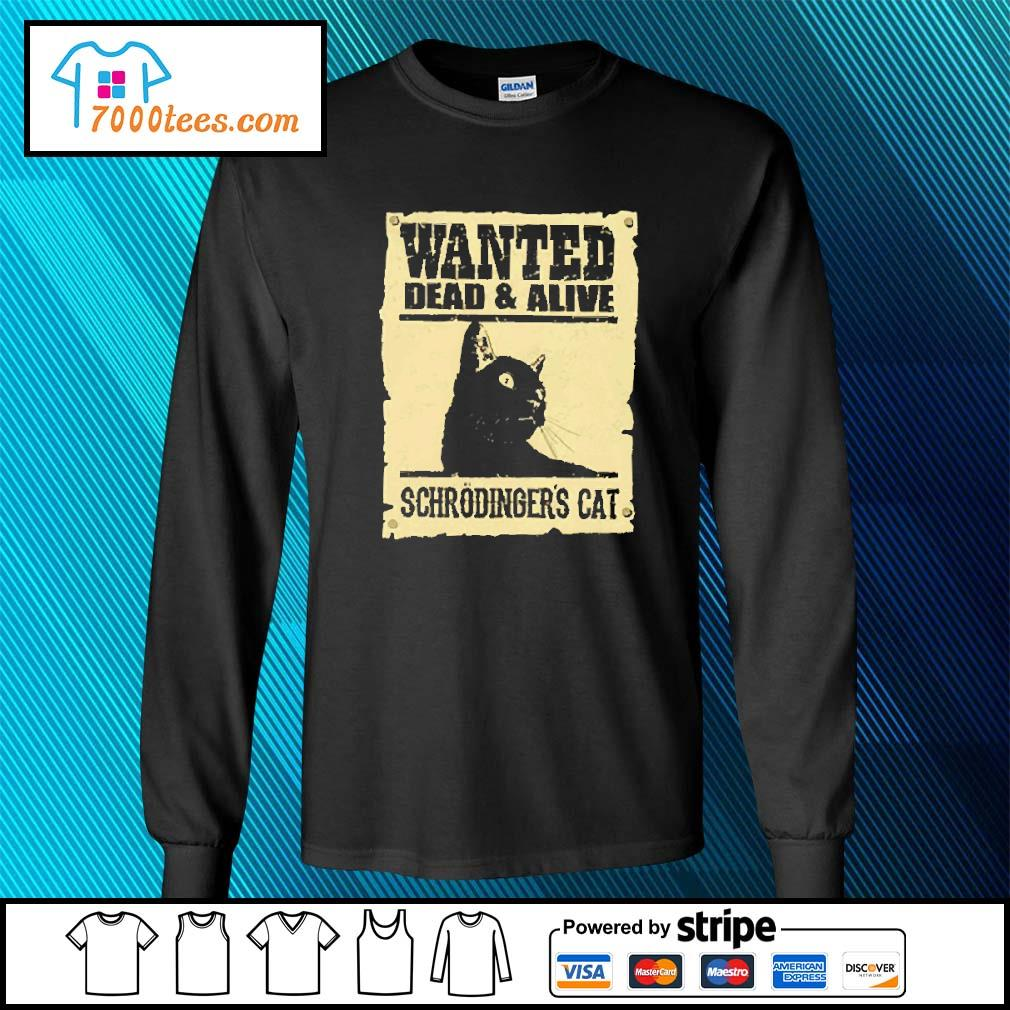 Black cat wanted dead and alive schrodinger's cat s longsleeve-tee