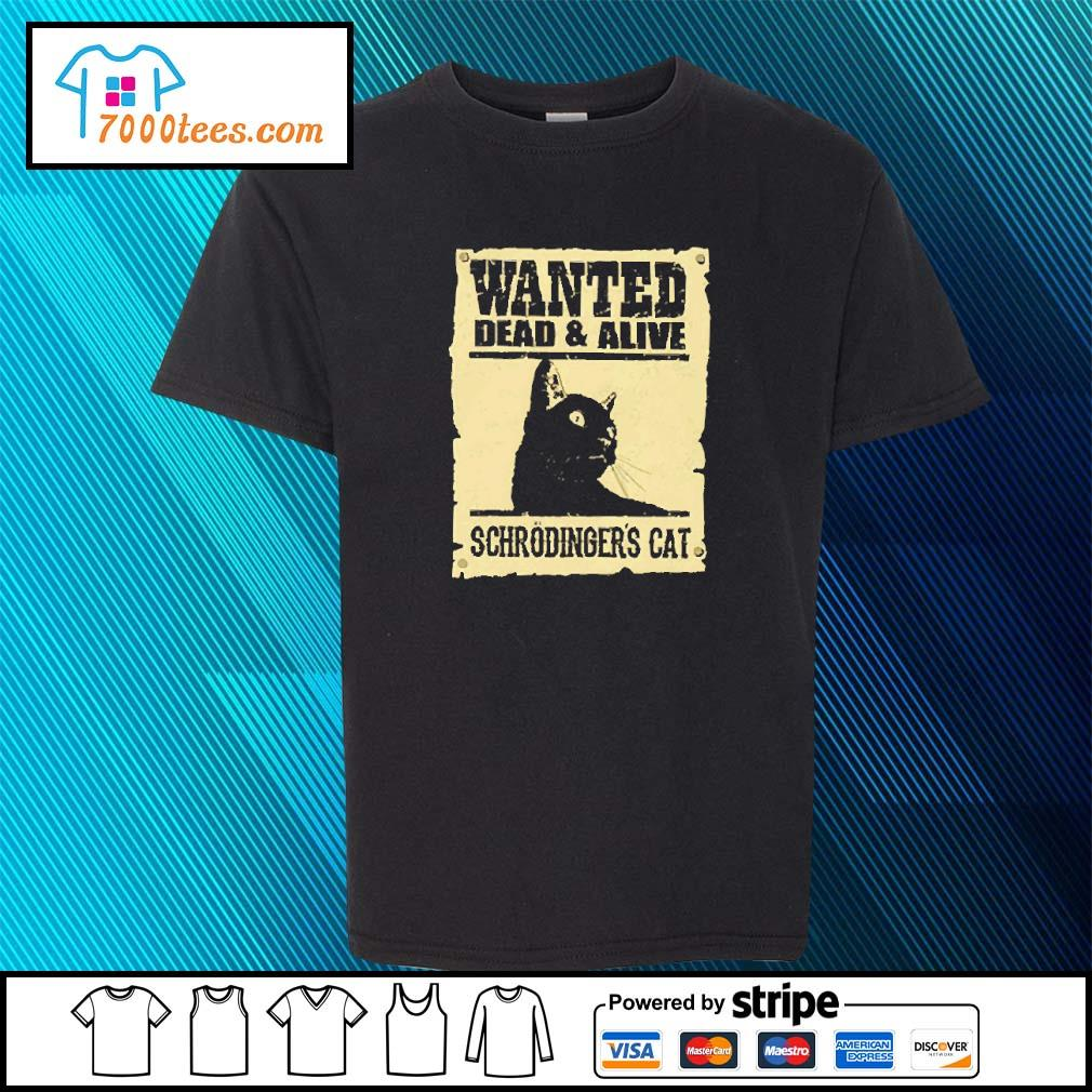 Black cat wanted dead and alive schrodinger's cat s youth-tee