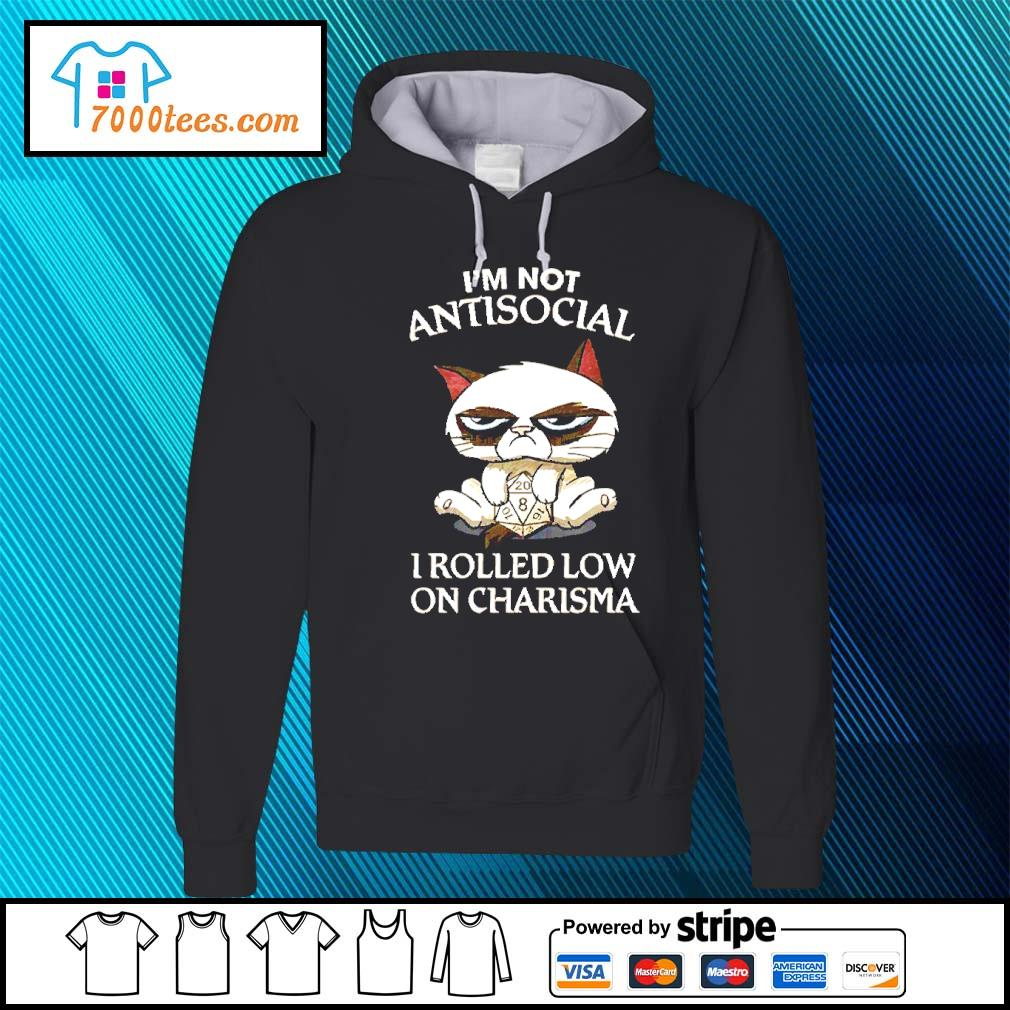 Cat I'm not antisocial I rolled low on charisma s hoodie