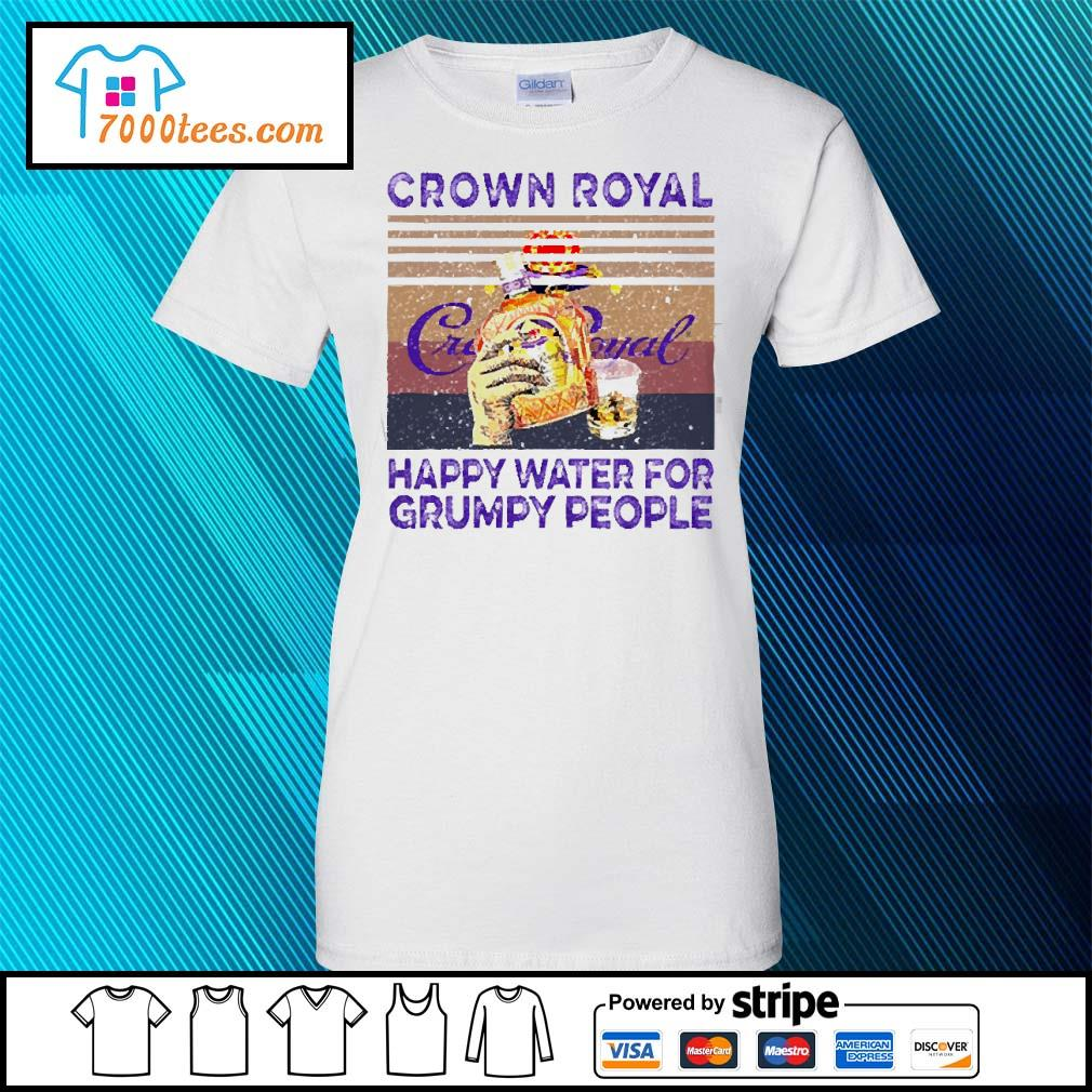 Crown Royal happy water for Grumpy people vintage s ladies tee