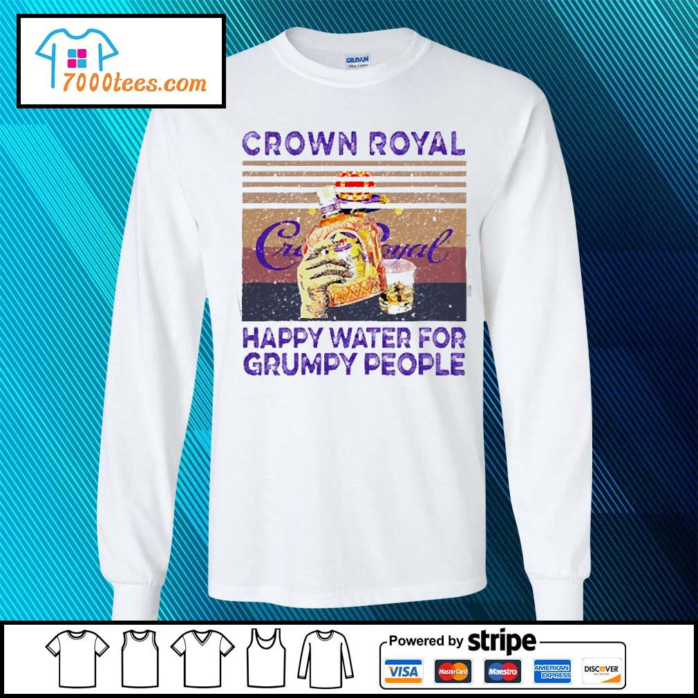 Crown Royal happy water for Grumpy people vintage s longsleeve-tee