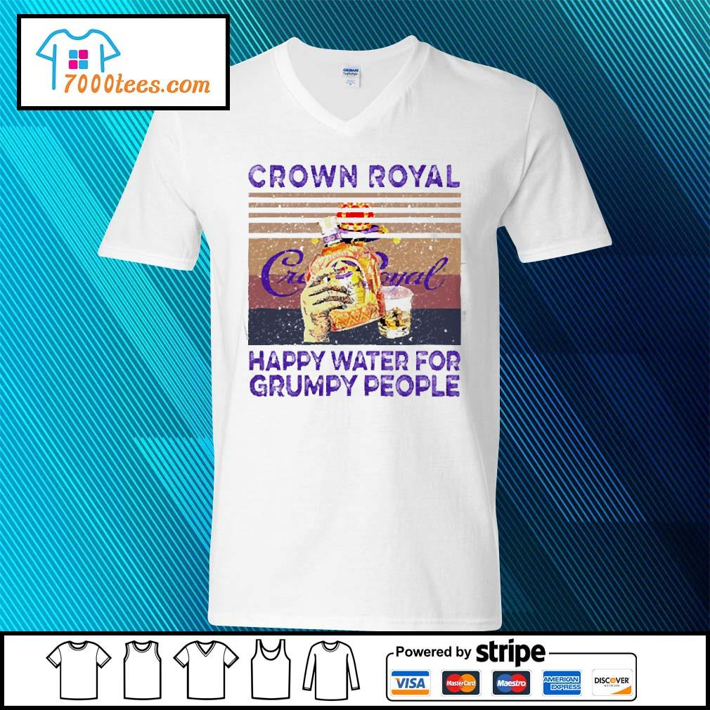 Crown Royal happy water for Grumpy people vintage s v-neck-t-shirt