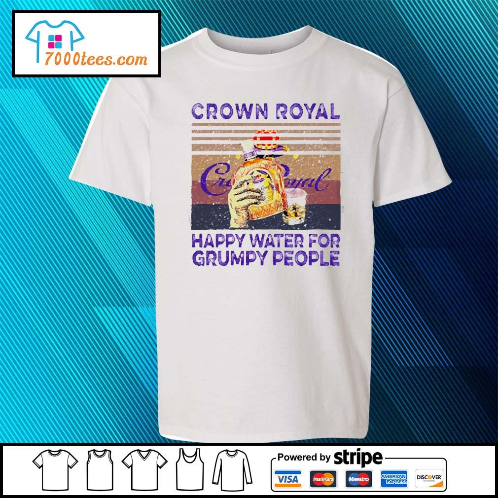 Crown Royal happy water for Grumpy people vintage s youth-tee