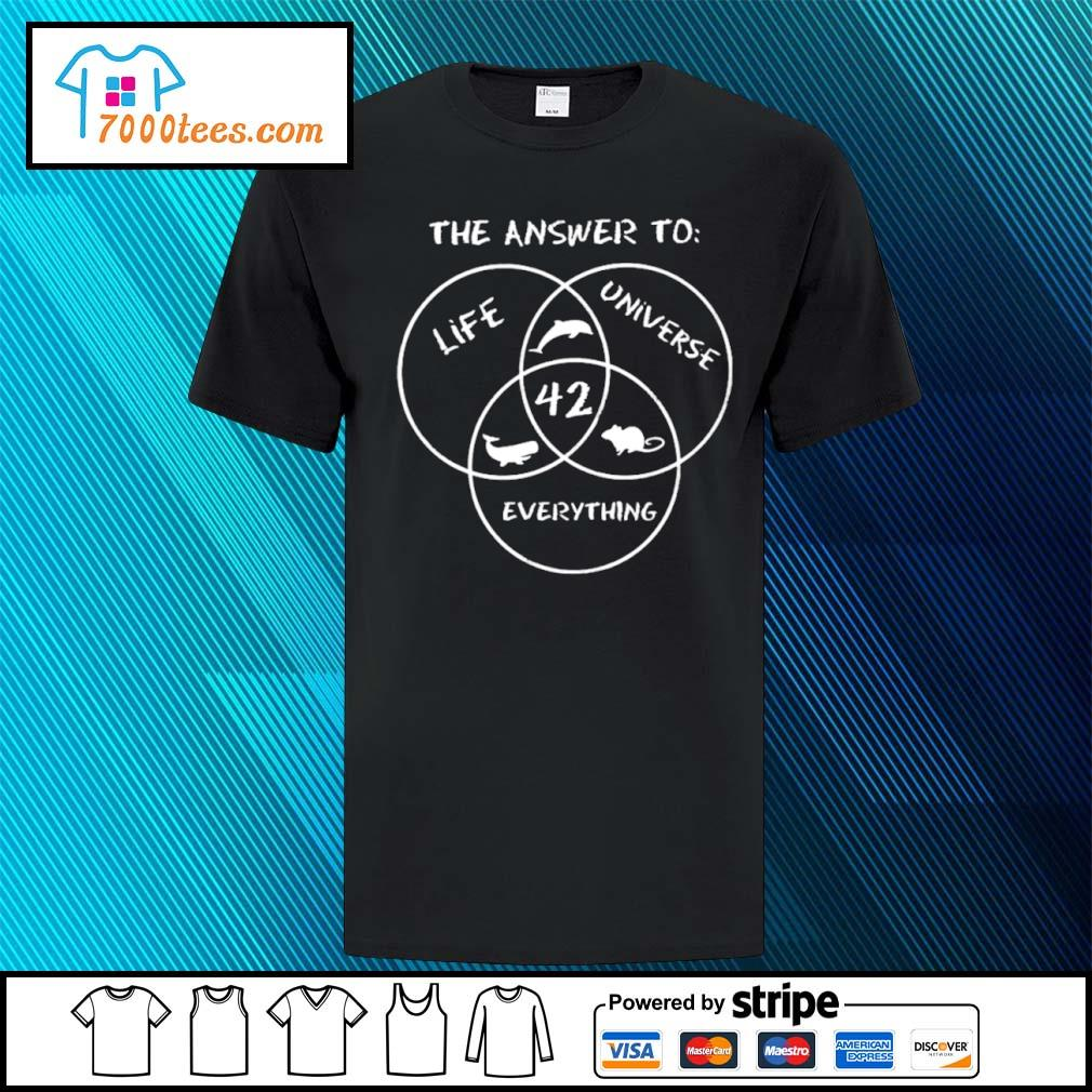 42 The answer to life universe everything shirt
