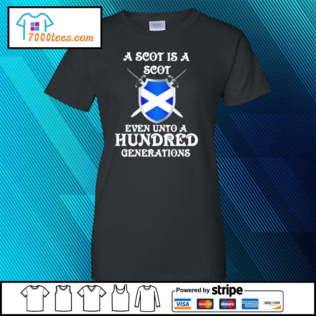 A Scot is a Scot even unto an hundred generations Scotland s ladies-tee