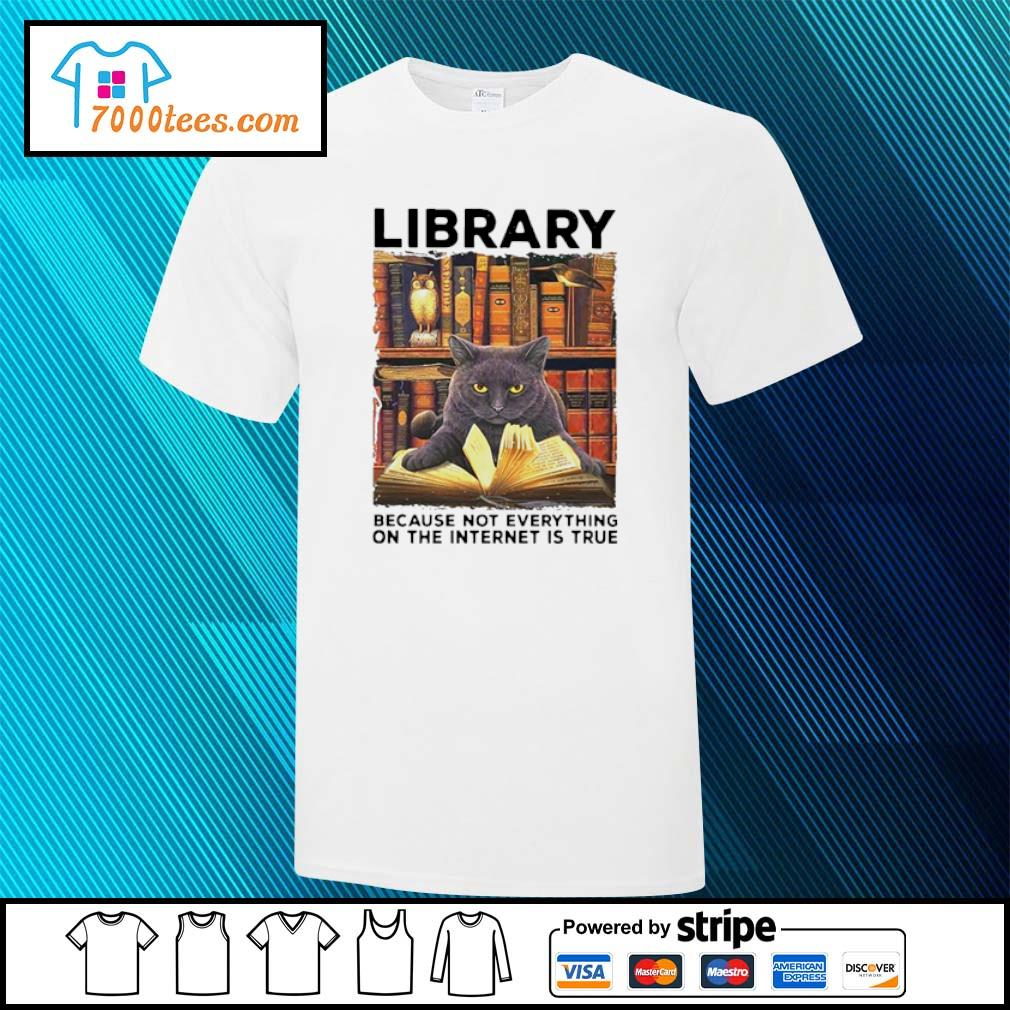 Back Cat Library because not everything on the internet is true shirt