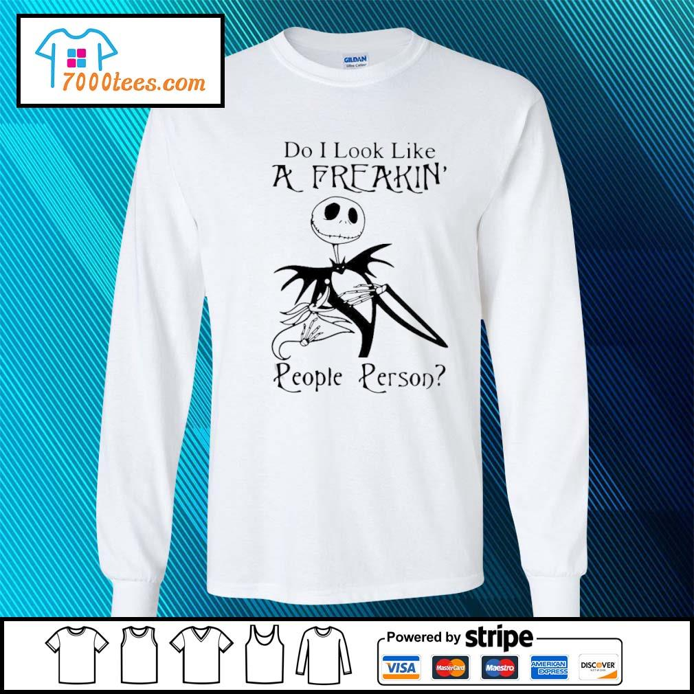 Jack Skellington Do I Look Like A Freakin' People Person Shirt longsleeve-tee
