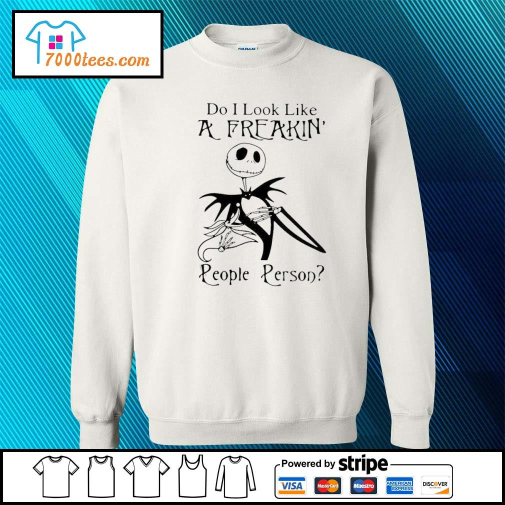 Jack Skellington Do I Look Like A Freakin' People Person Shirt sweater