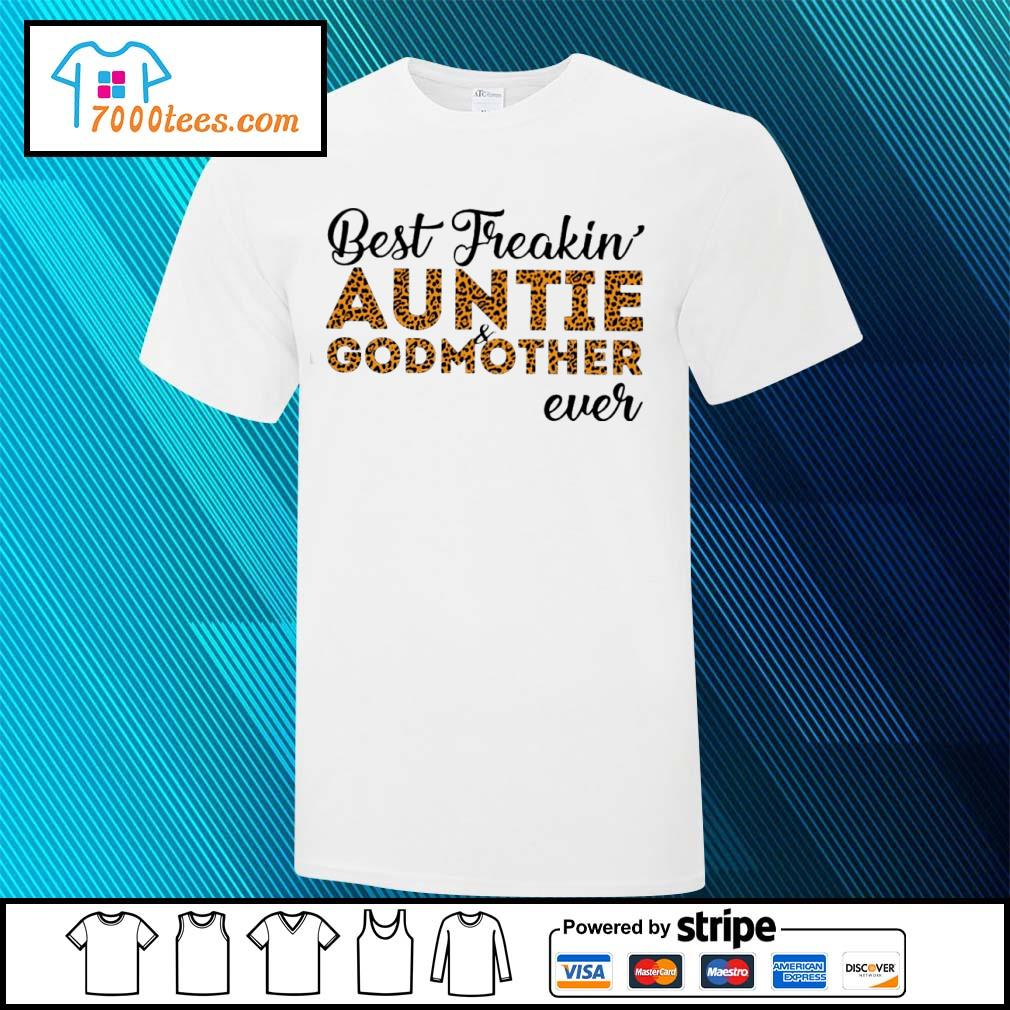Leopard best freakin auntie and godmother ever shirt