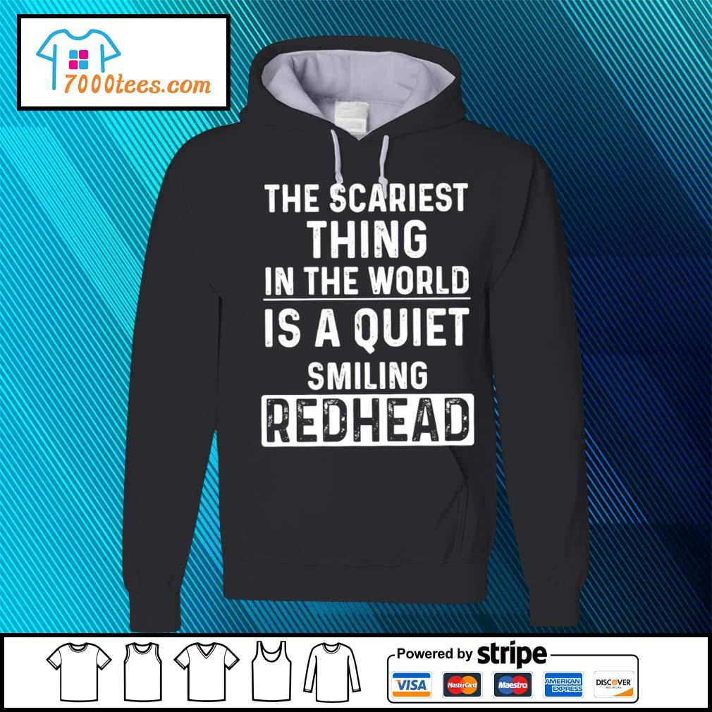The scariest thing in the world is a quiet smiling redhead s hoodie