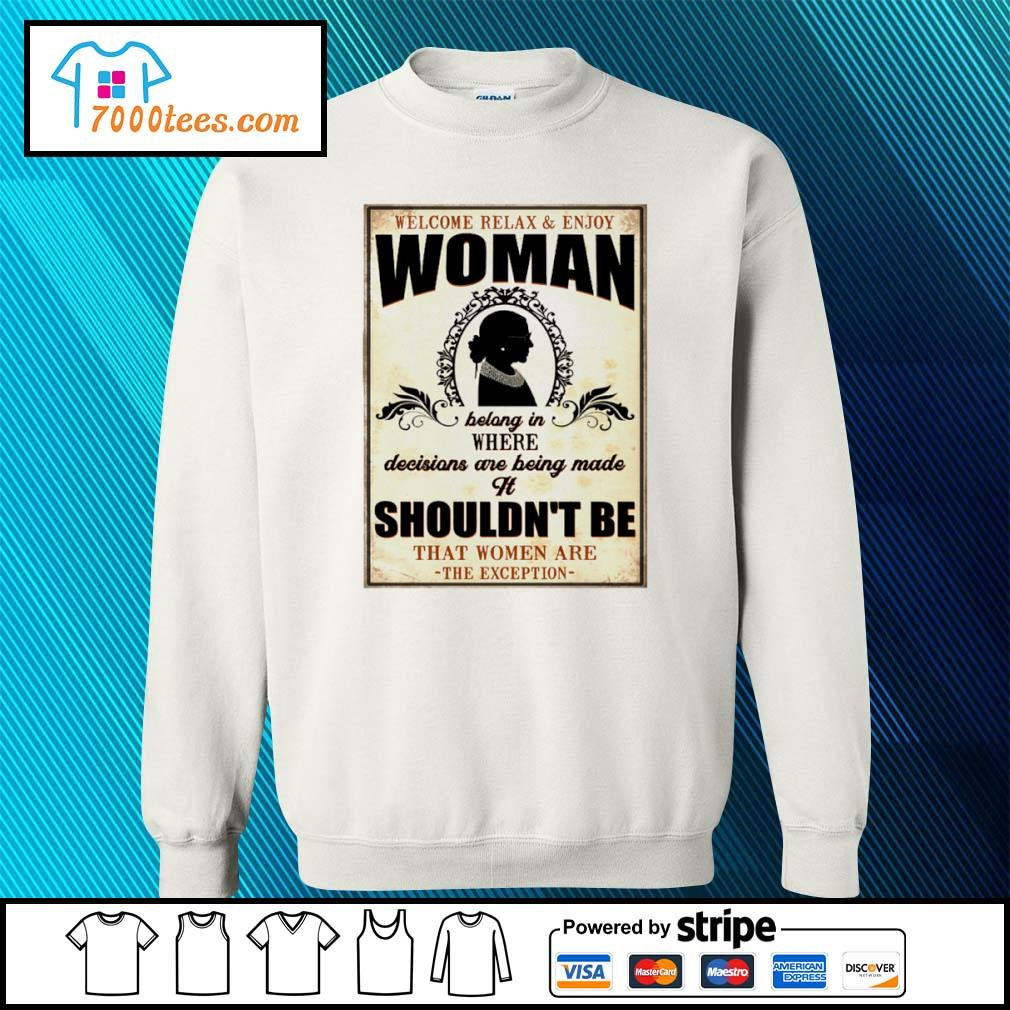 Welcome relax and enjoy woman bolong in where decisions are being made it shouldn't be s sweater