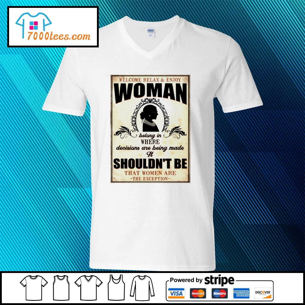 Welcome relax and enjoy woman bolong in where decisions are being made it shouldn't be s v-neck-t-shirt