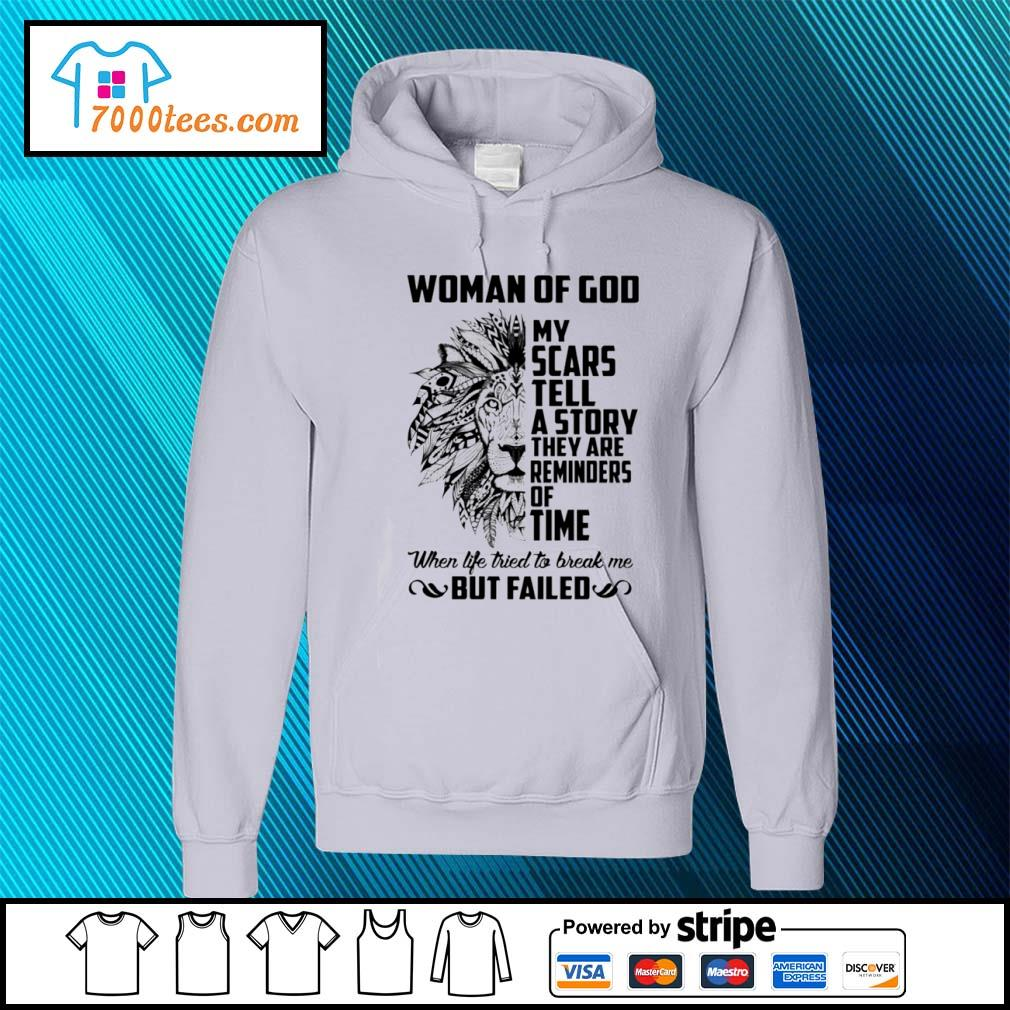 Woman of God my scars tell a story they are reminders of time Lion s hoodie